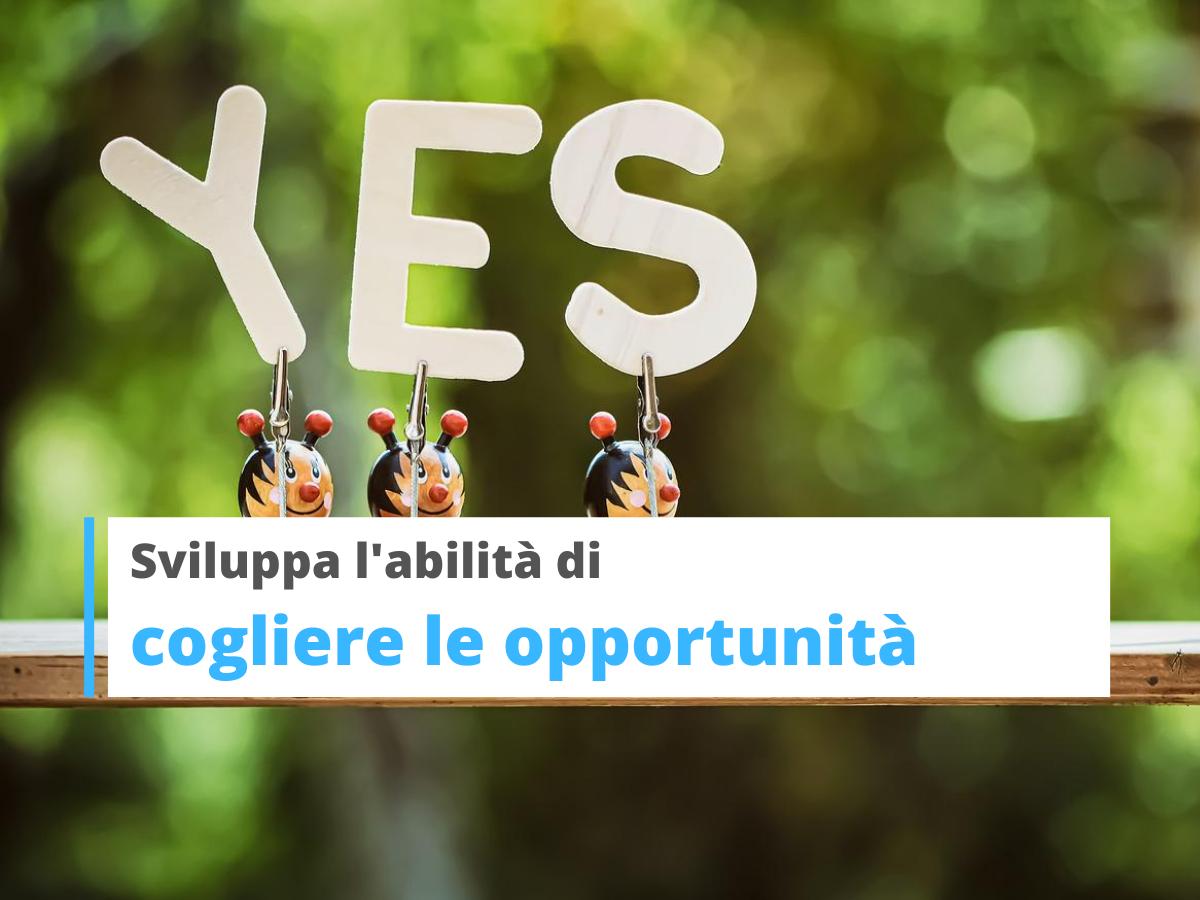 Dire di sì per cogliere le opportunità