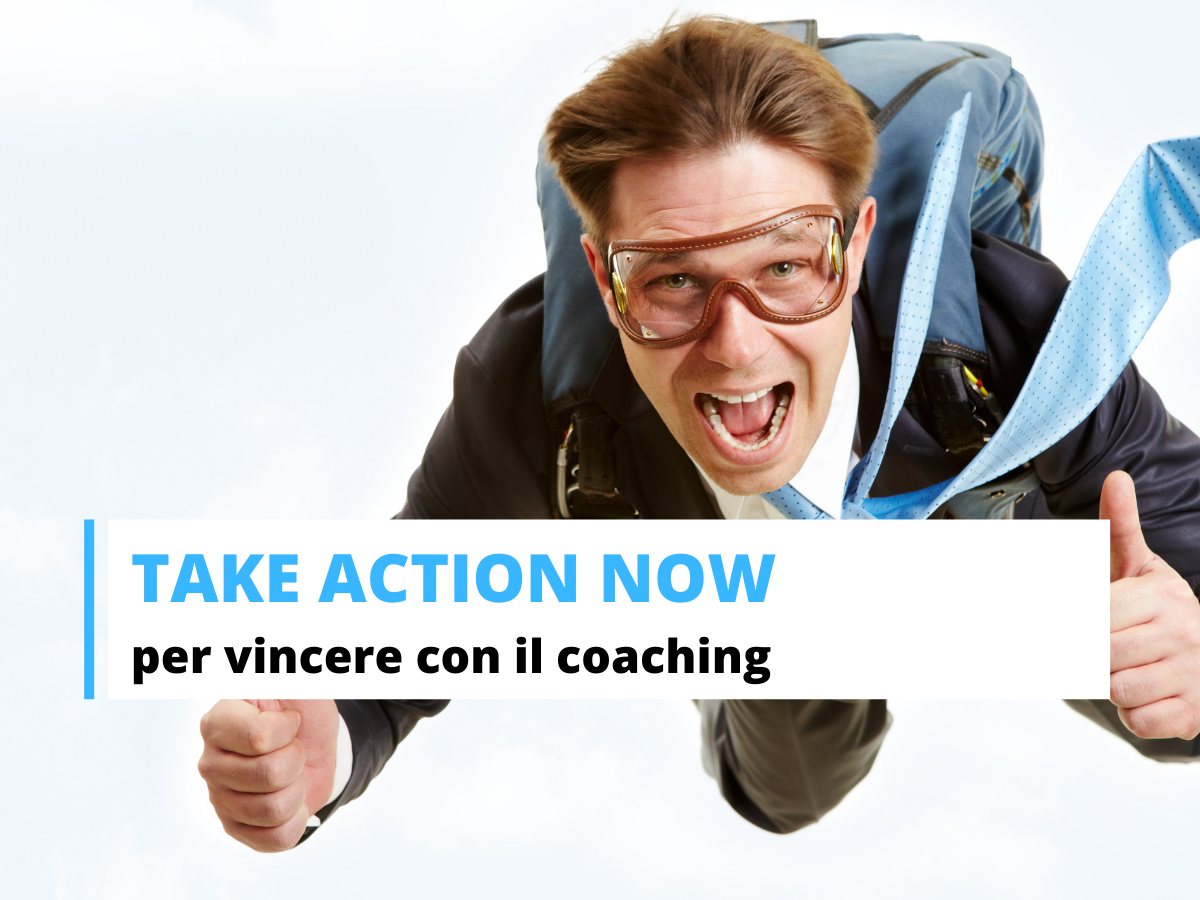 Vincere con il coaching - Take action now