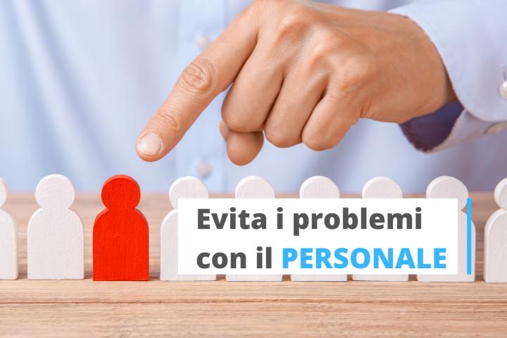 Come evitare i problemi con il personale
