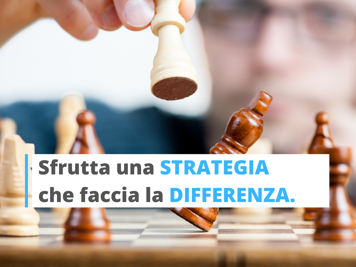 Una strategia che fa la differenza